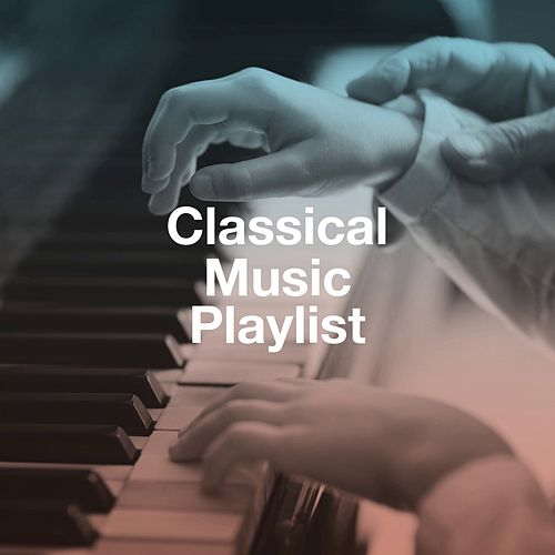 "Various Artists: ""Classical Music Playlist"""