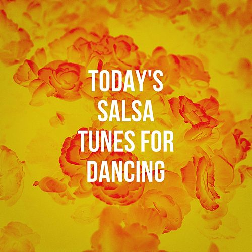 Today'S Salsa Tunes For Dancing by Various Artists
