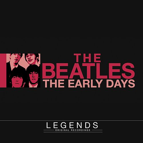 Legends - The Beatles (The Early Days) by The Beatles