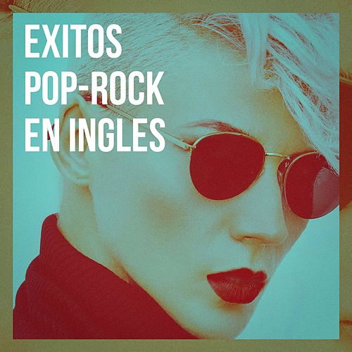 Exitos Pop-Rock En Inglés by Various Artists