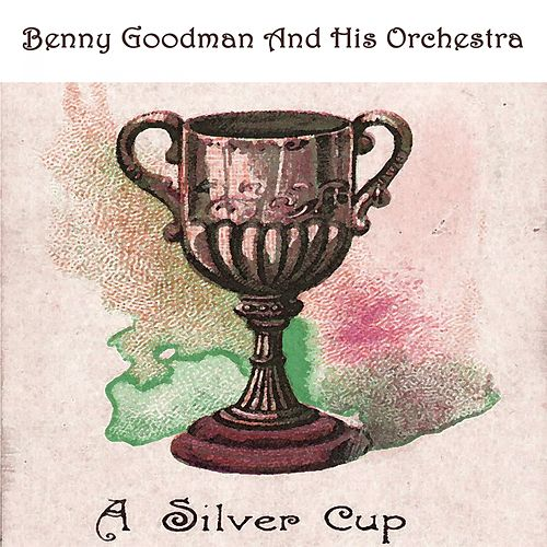 A Silver Cup by Benny Goodman