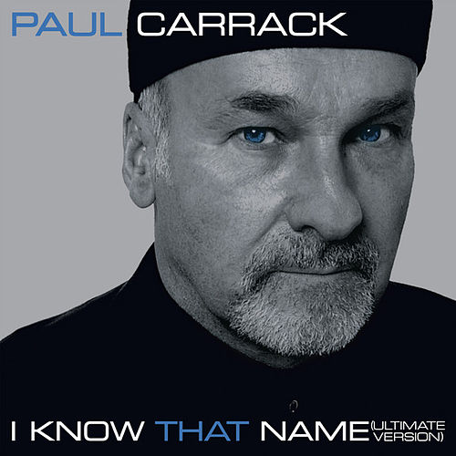I Know That Name - Ultimate Version von Paul Carrack