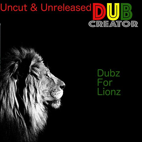 Dubz for Lionz - Uncut & Unreleased by Dubcreator