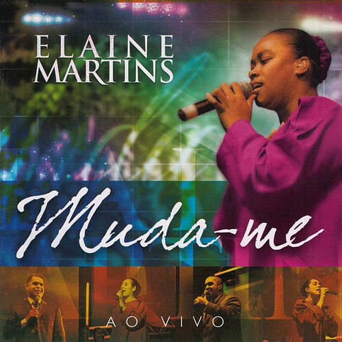 Muda-me Ao Vivo de Elaine Martins