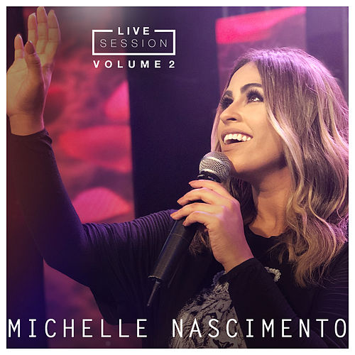 Michelle Nascimento Live Session Vol.2 de Michelle Nascimento