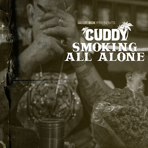 Smoking All Alone by Cuddy