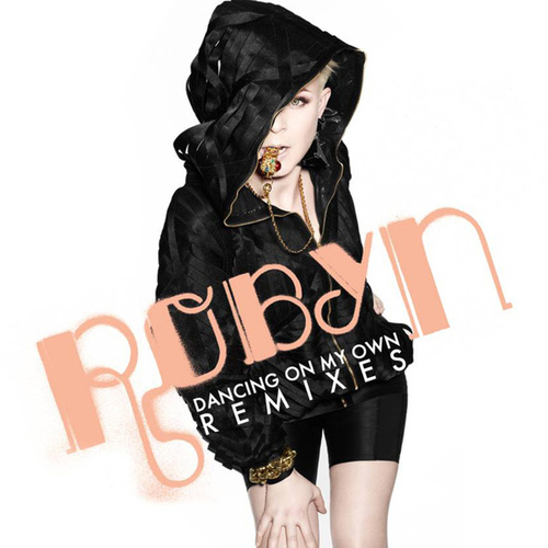 Dancing On My Own (Remixes) by Robyn