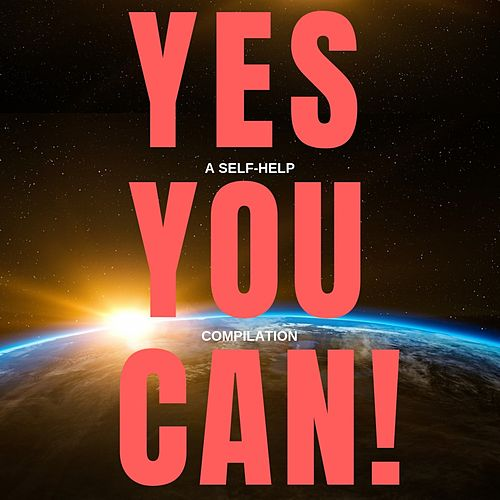 Yes You Can! - 10 Classic Self-Help Books That Will Guide You and Change Your Life by James Allen