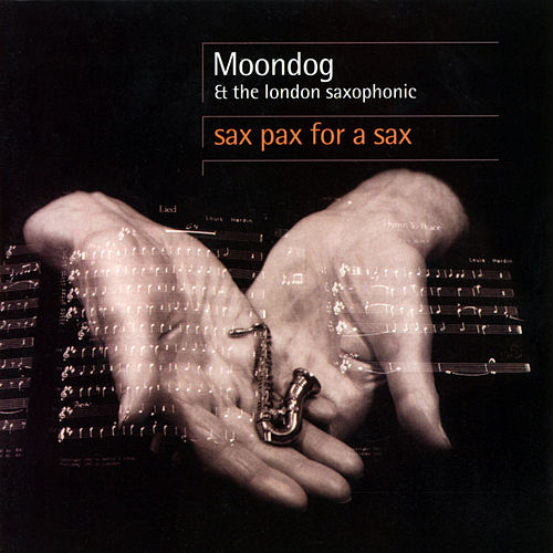 Sax Pax For A Sax by Moondog