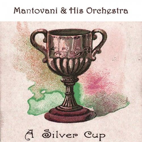 A Silver Cup von Mantovani & His Orchestra