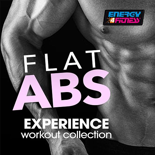 Flat ABS Experience Workout Collection by Various Artists