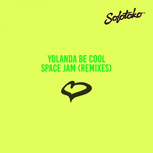Space Jam (Remixes) von Yolanda Be Cool