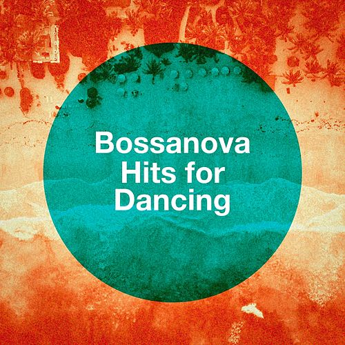 Bossanova Hits For Dancing von Various Artists