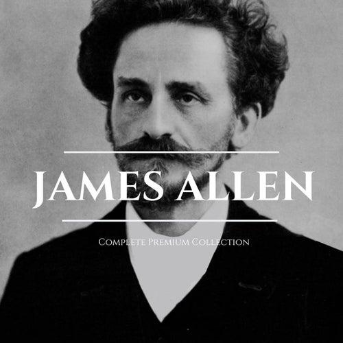 James Allen 21 Books: Complete Premium Collection by James Allen