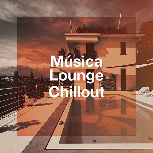 Música Lounge Chillout von Various Artists