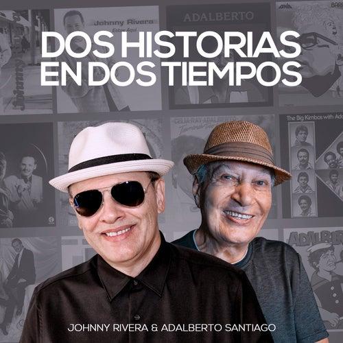 Dos Historias en Dos Tiempos by Johnny Rivera