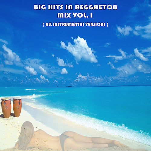 Big Hits in Reggaeton Mix Vol. 1 von Kar Vogue