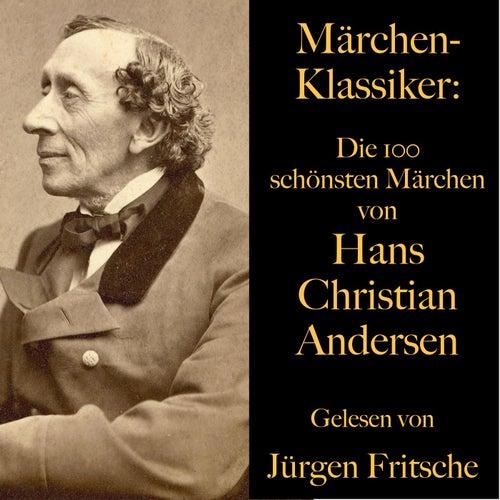 Märchen-Klassiker: Die 100 schönsten Märchen von Hans Christian Andersen von Hans Christian Andersen