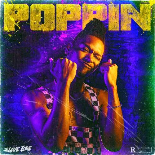 Poppin' von 2'live Bre