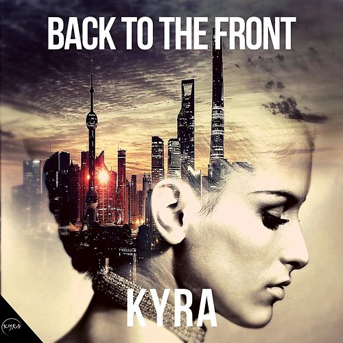 Back To The Front by Kyra