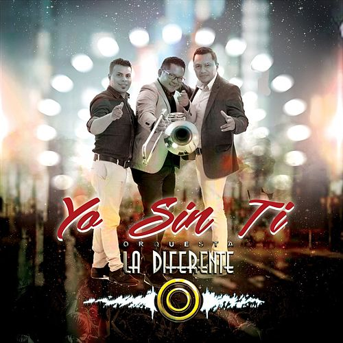 Yo Sin Ti (Salsa) de Orquesta La Diferente