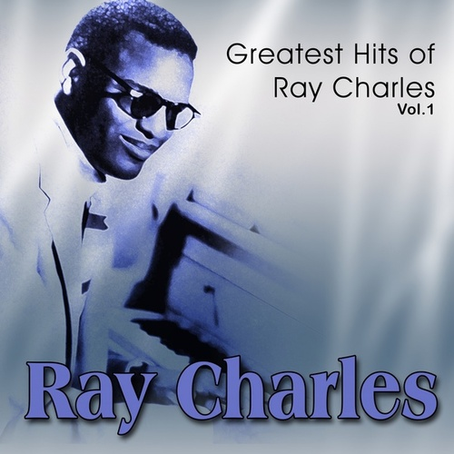 Greatest Hits of Ray Charles, Vol. 1 by Ray Charles