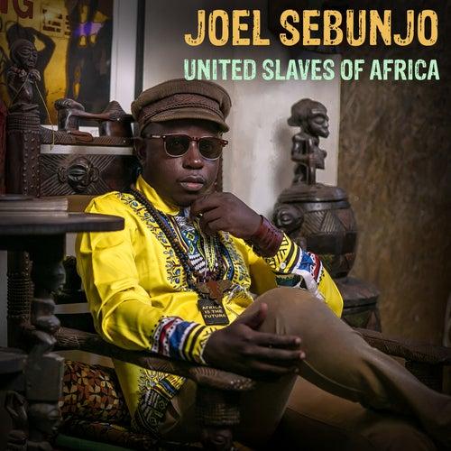 United Slaves of Africa by Joel Sebunjo