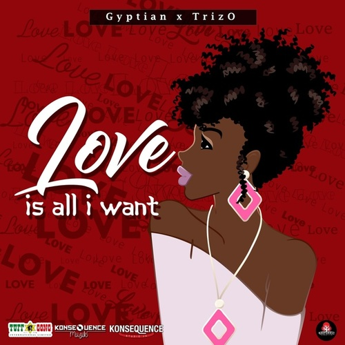 Love Is All I Want de Gyptian