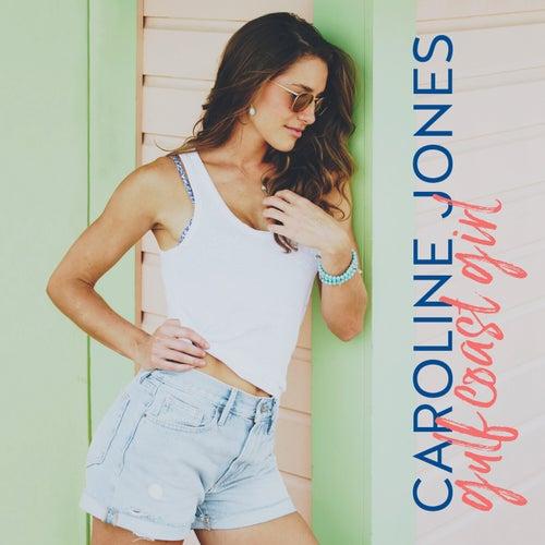 Gulf Coast Girl by Caroline Jones