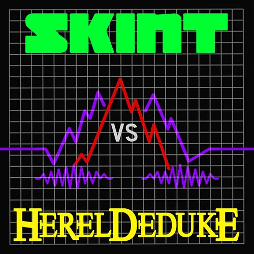 Skint Vs Hereldeduke by Hereldeduke