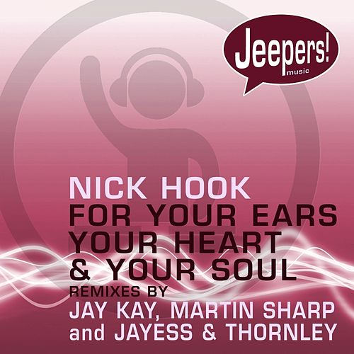 For your ears, your heart and your soul de Nick Hook