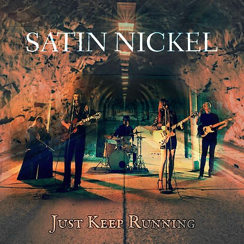 Just Keep Running by Satin Nickel