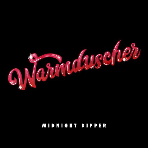 Midnight Dipper by Warmduscher
