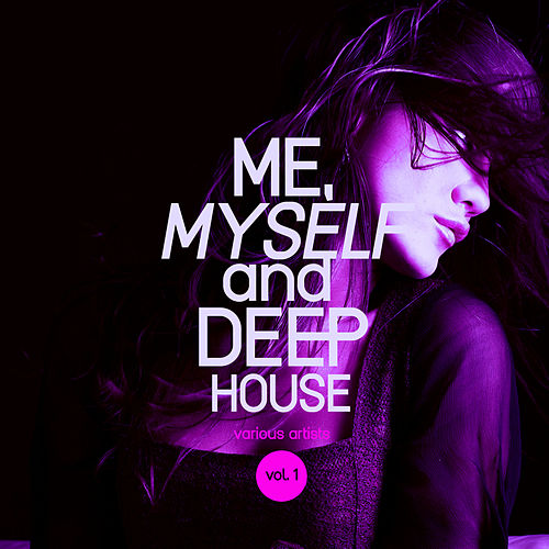 Me, Myself and Deep-House, Vol. 1 - EP by Various Artists
