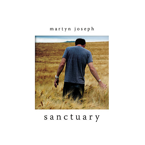 Sanctuary (Deluxe) by Martyn Joseph