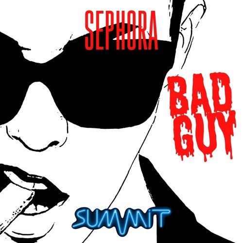Bad Guy von Sephora