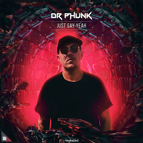 Just Say Yeah by Dr Phunk
