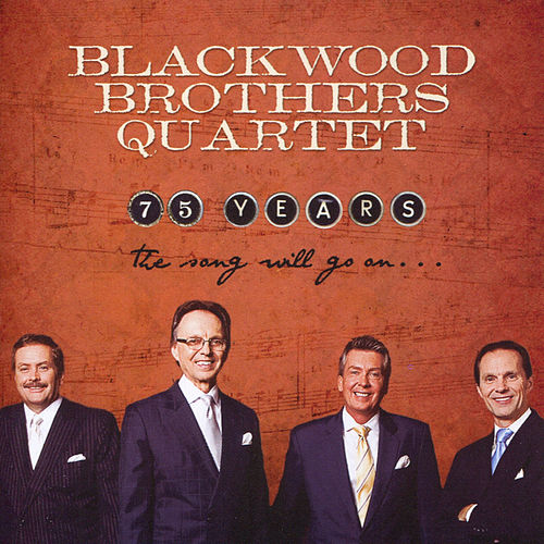 75 Years: The Song Will Go On by Blackwood Brothers Quartet