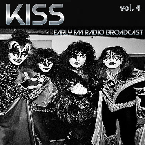 Kiss Early FM Radio Broadcast vol. 4 de KISS