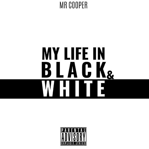 My Life in Black & White by Mr Cooper