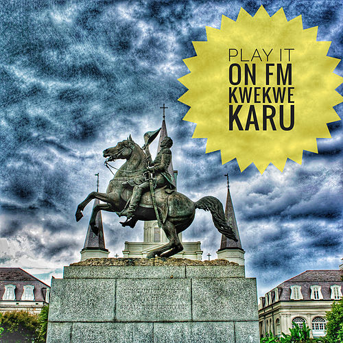 Play it on FM by Kwekwe Karu