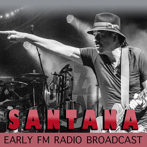 Santana Early FM Radio Broadcast de Santana
