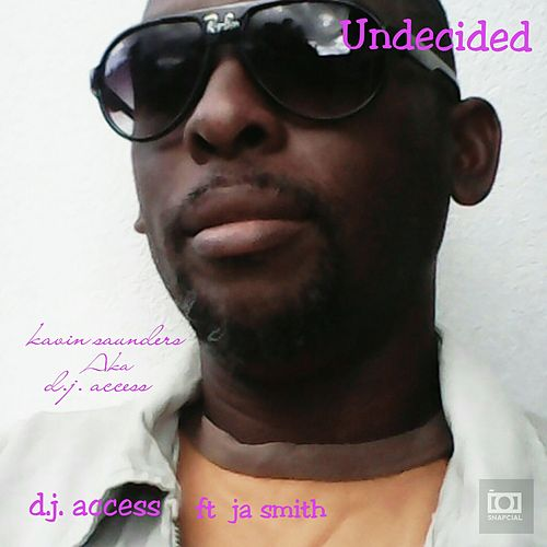 Undecided by DJ Access