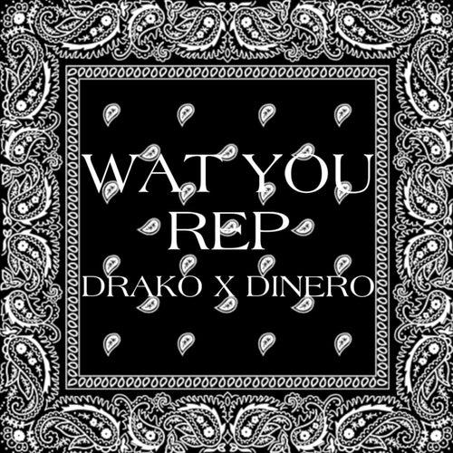 Wat you rep by Dra-Ko