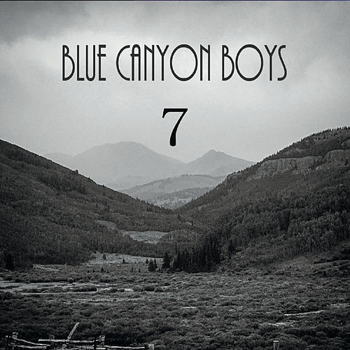 7 de The Blue Canyon Boys
