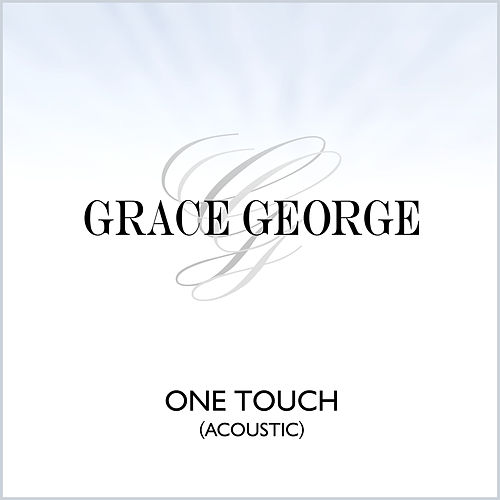 One Touch (Acoustic) de Grace George