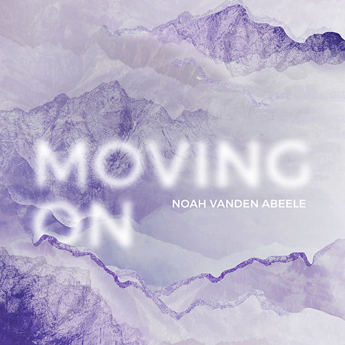 Moving On by Noah vanden Abeele