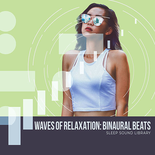 Waves of Relaxation: Binaural Beats by Sleep Sound Library