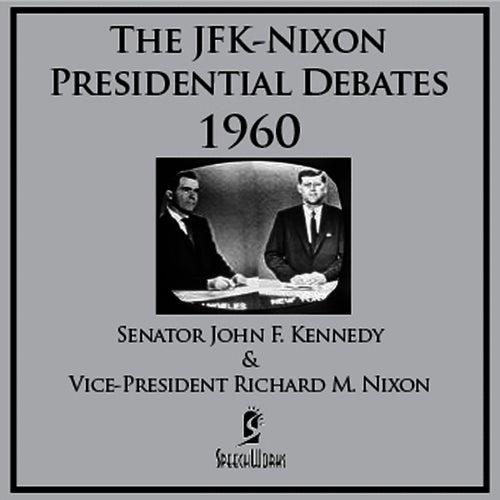 The JFK-Nixon Presidential Debates - 1960 by John F. Kennedy