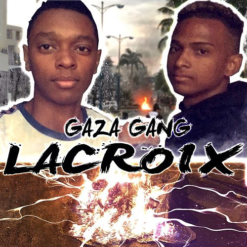 Lacroix by Gaza Gang